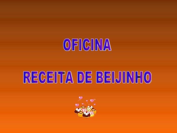 OFICINA RECEITA DE BEIJINHO