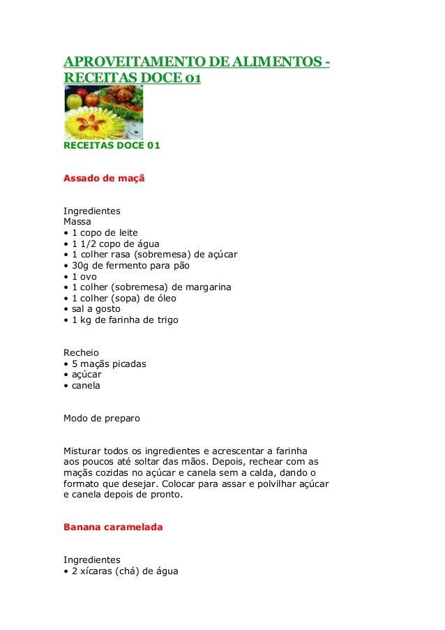 APROVEITAMENTO DE ALIMENTOS -RECEITAS DOCE 01RECEITAS DOCE 01Assado de maçãIngredientesMassa• 1 copo de leite• 1 1/2 copo ...