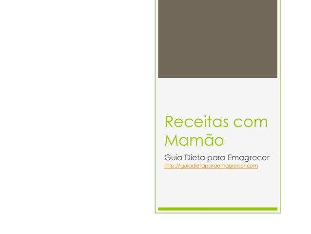 Receitas com Mamão Guia Dieta para Emagrecer http://guiadietaparaemagrecer.com