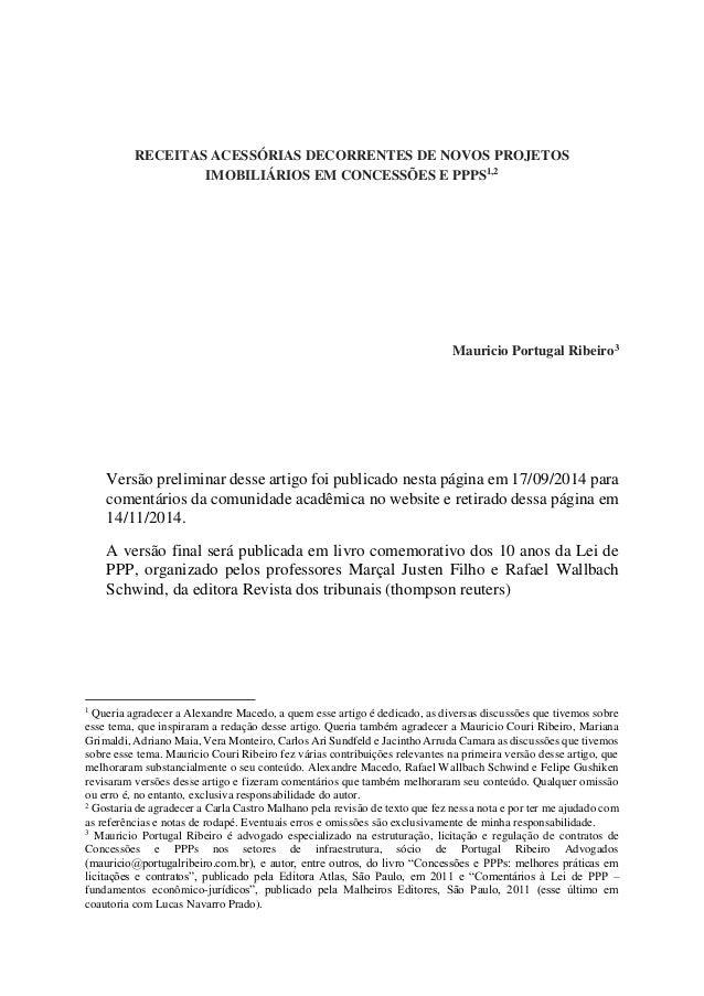 RECEITAS ACESSÓRIAS DECORRENTES DE NOVOS PROJETOS IMOBILIÁRIOS EM CONCESSÕES E PPPS1,2 Mauricio Portugal Ribeiro3 Versão p...