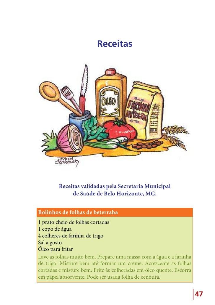Receitas              Receitas validadas pela Secretaria Municipal               de Saúde de Belo Horizonte, MG.   Bolinho...