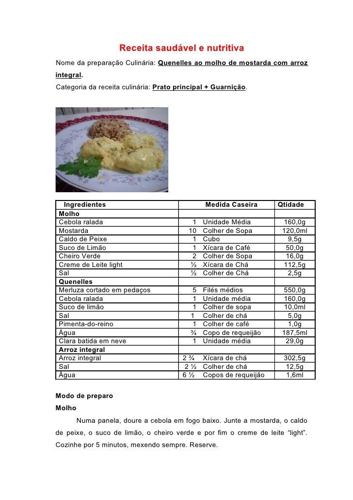 Receita saudável e nutritiva Nome da preparação Culinária: Quenelles ao molho de mostarda com arroz integral. Categoria da...