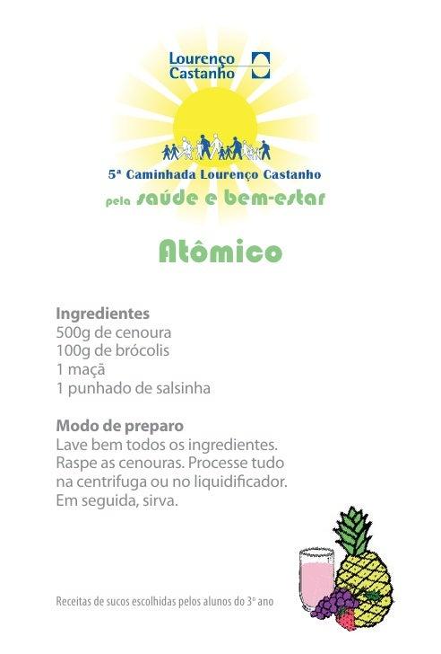 5ª Caminhada Lourenço Castanho            pela   saúde e bem-estar                         Atômico Ingredientes 500g de ce...