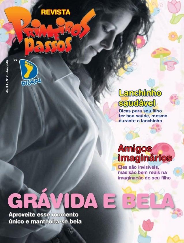 ANO1-Nº2-Junho/07 REVISTA by Amigos imaginários GRÁVIDA E BELA Eles são invisíveis, mas são bem reais na imaginação do seu...