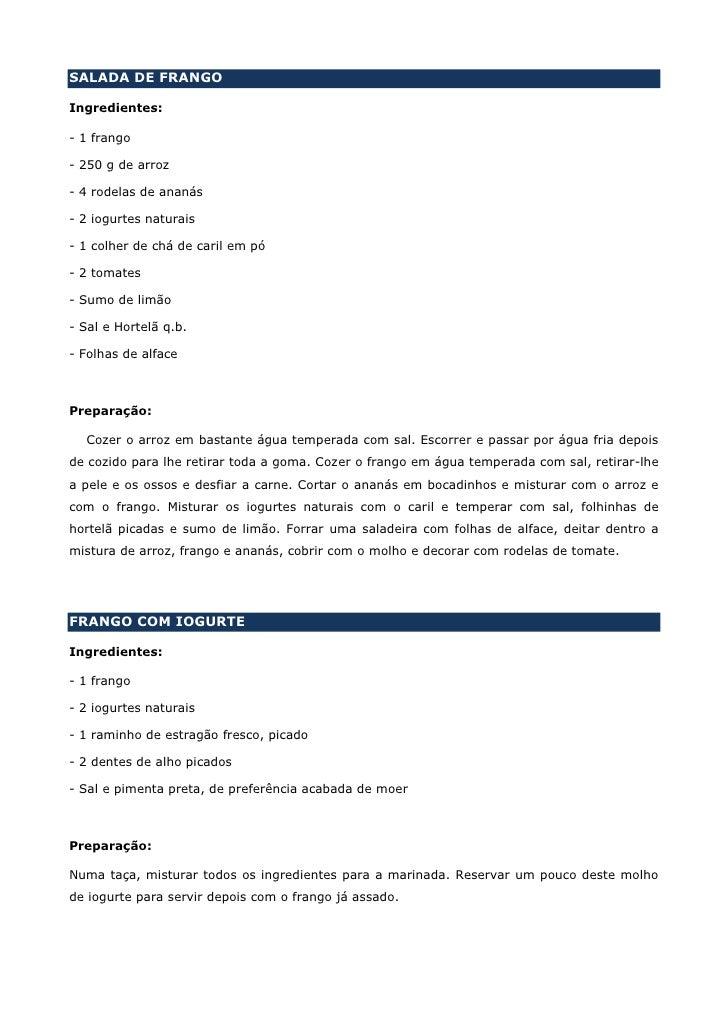 SALADA DE FRANGO  Ingredientes:  - 1 frango  - 250 g de arroz  - 4 rodelas de ananás  - 2 iogurtes naturais  - 1 colher de...