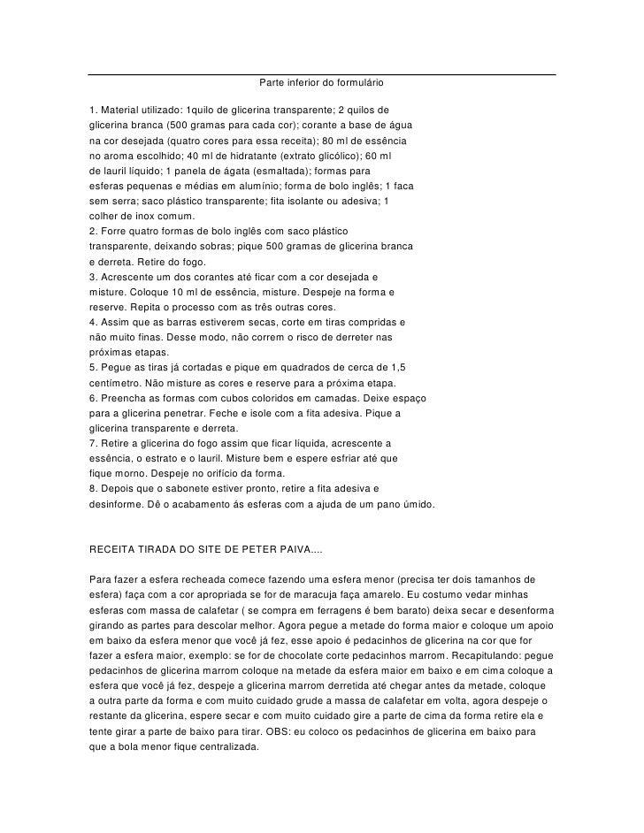 Parte inferior do formulário  1. Material utilizado: 1quilo de glicerina transparente; 2 quilos de glicerina branca (500 g...