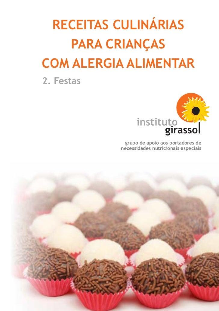 RECEITAS CULINÁRIAS    PARA CRIANÇASCOM ALERGIA ALIMENTAR2. Festas             grupo de apoio aos portadores de           ...