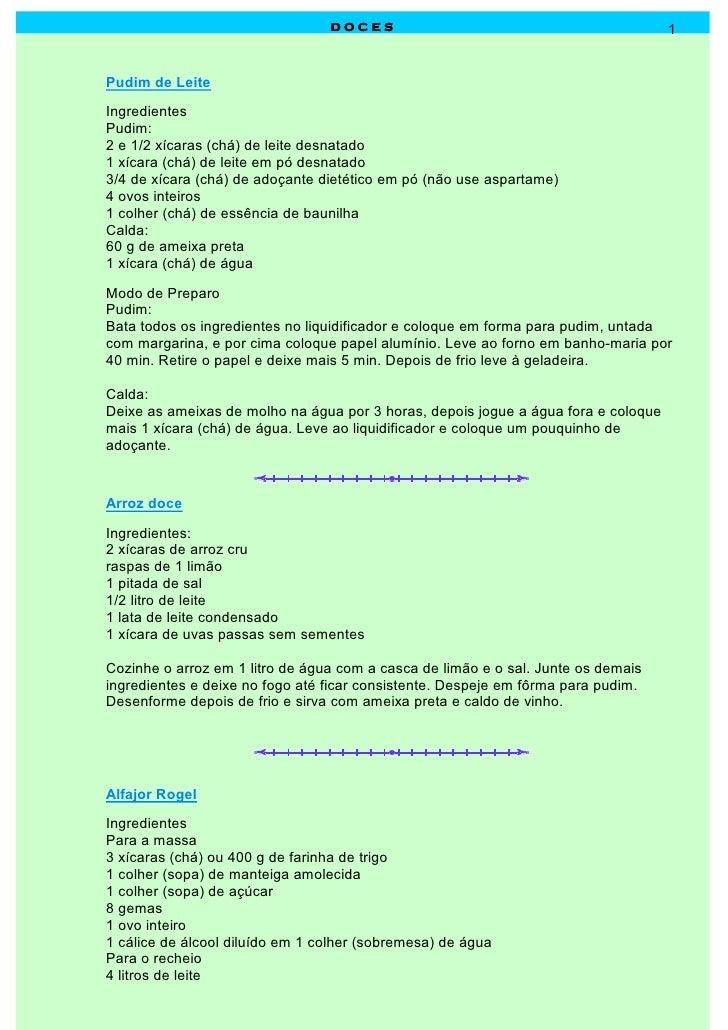 DOCES                                              1   Pudim de Leite Ingredientes Pudim: 2 e 1/2 xícaras (chá) de leite d...
