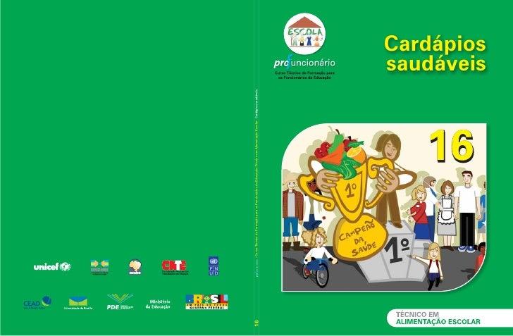 16   pro uncionário - Curso Técnico de Formação para os Funcionários da Educação/Técnico em Alimentação Escolar: Cardápios...