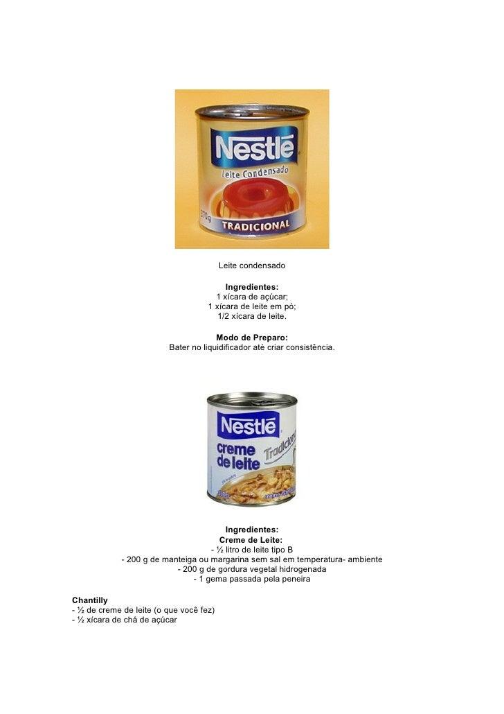 Leite condensado                                           Ingredientes:                                       1 xícara de...