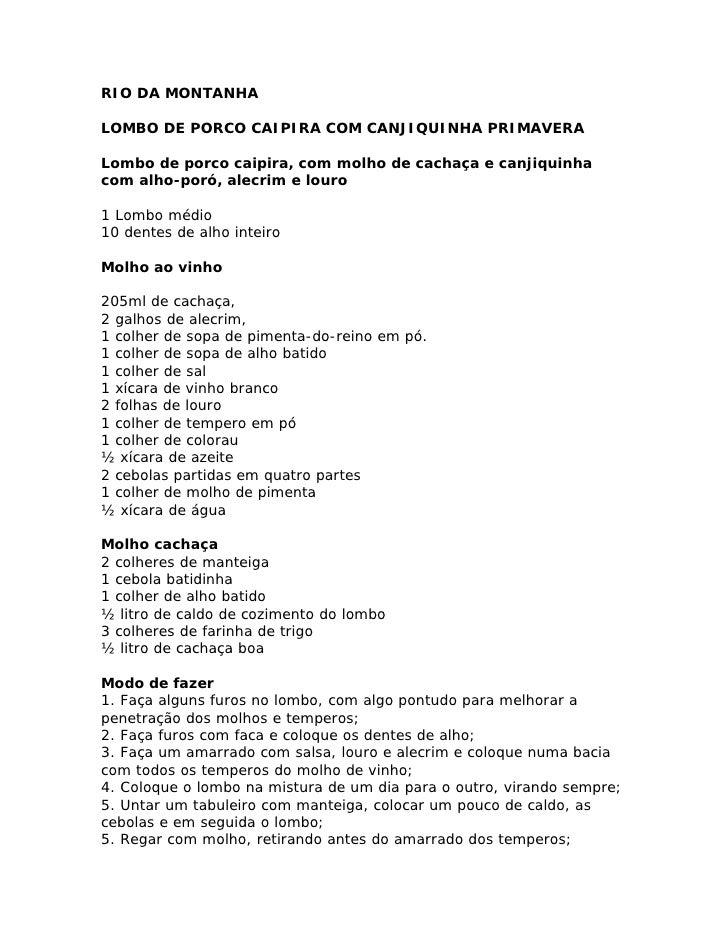 RIO DA MONTANHA  LOMBO DE PORCO CAIPIRA COM CANJIQUINHA PRIMAVERA  Lombo de porco caipira, com molho de cachaça e canjiqui...