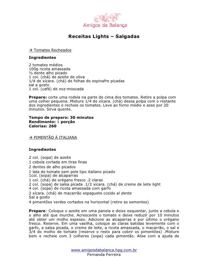 Receitas Lights – Salgadas    Tomates Recheados Ingredientes 2 tomates médios 100g ricota amassada ½ dente alho picado 1 c...