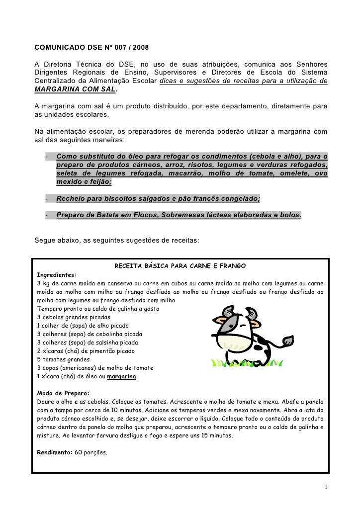 COMUNICADO DSE Nº 007 / 2008  A Diretoria Técnica do DSE, no uso de suas atribuições, comunica aos Senhores Dirigentes Reg...