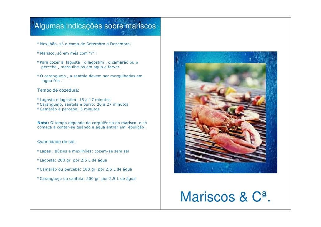 """Algumas indicações sobre mariscos  º Mexilhão, só o coma de Setembro a Dezembro.  º Marisco, só em mês com """"r"""" .  º Para c..."""