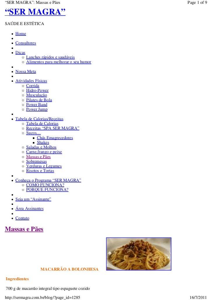 """""""SER MAGRA"""": Massas e Pães                         Page 1 of 9""""SER MAGRA""""SAÚDE E ESTÉTICA     Home     Consultores     Dic..."""