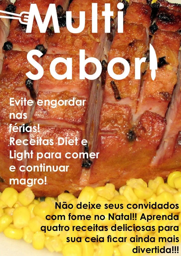 Multi   Sabor Evite engordar nas férias! Receitas Diet e Light para comer e continuar magro!          Não deixe seus convi...