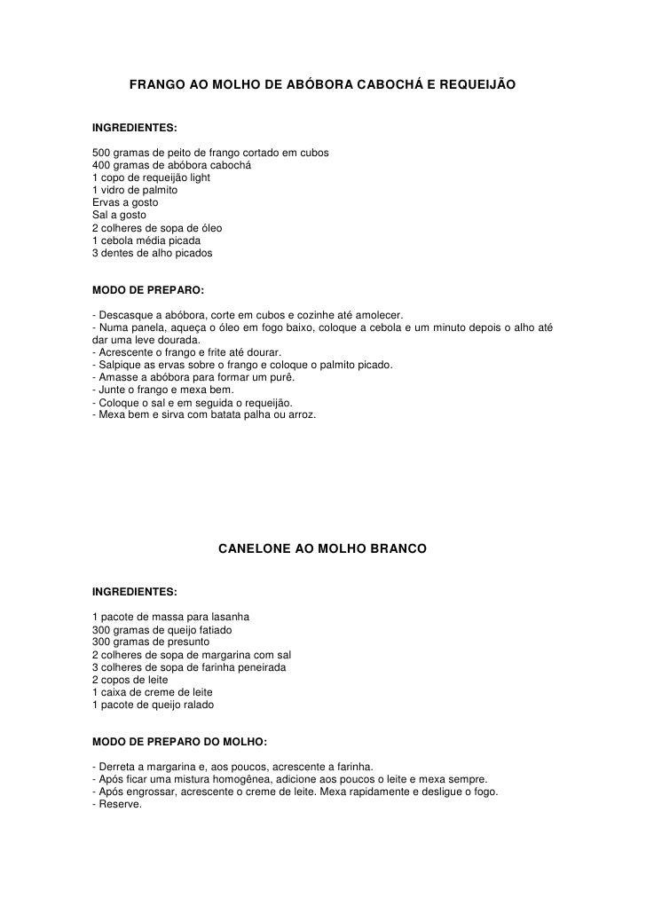 FRANGO AO MOLHO DE ABÓBORA CABOCHÁ E REQUEIJÃO   INGREDIENTES:  500 gramas de peito de frango cortado em cubos 400 gramas ...