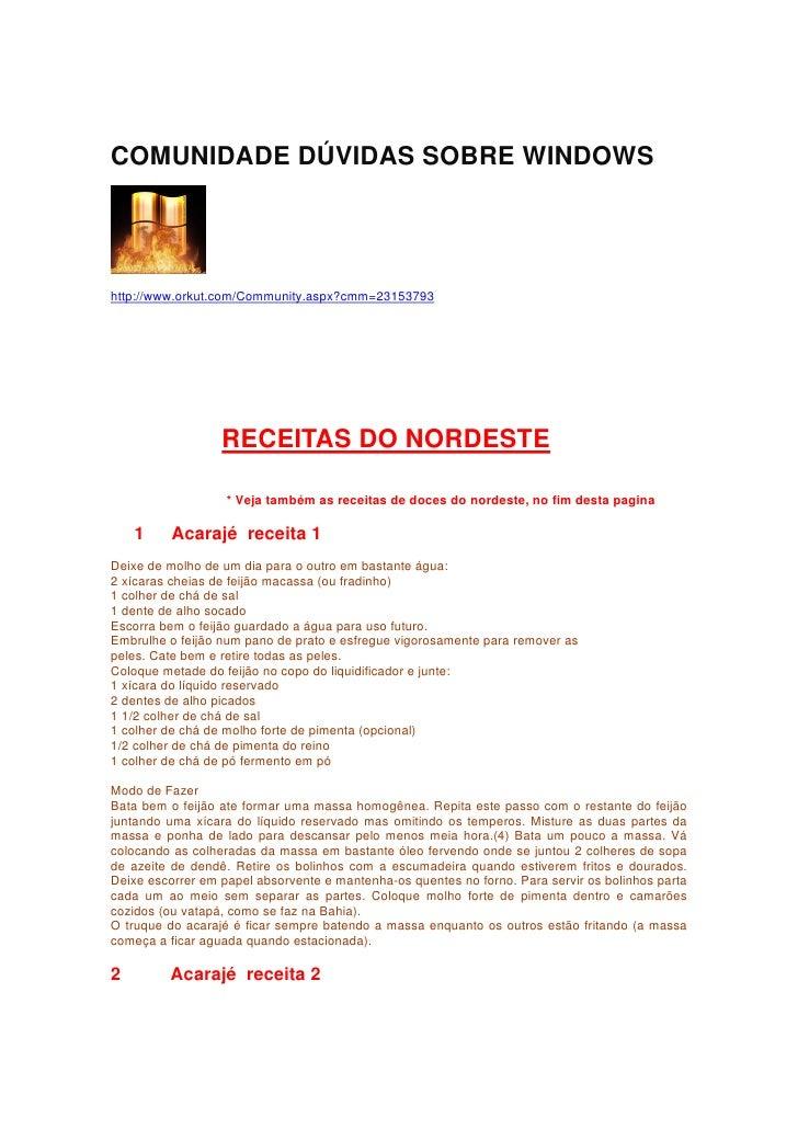 COMUNIDADE DÚVIDAS SOBRE WINDOWS     http://www.orkut.com/Community.aspx?cmm=23153793                       RECEITAS DO NO...