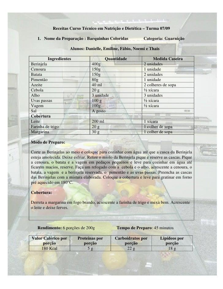 Receitas Curso Técnico em Nutrição e Dietética – Turma 07/09     1. Nome da Preparação : Barquinhas Coloridas             ...