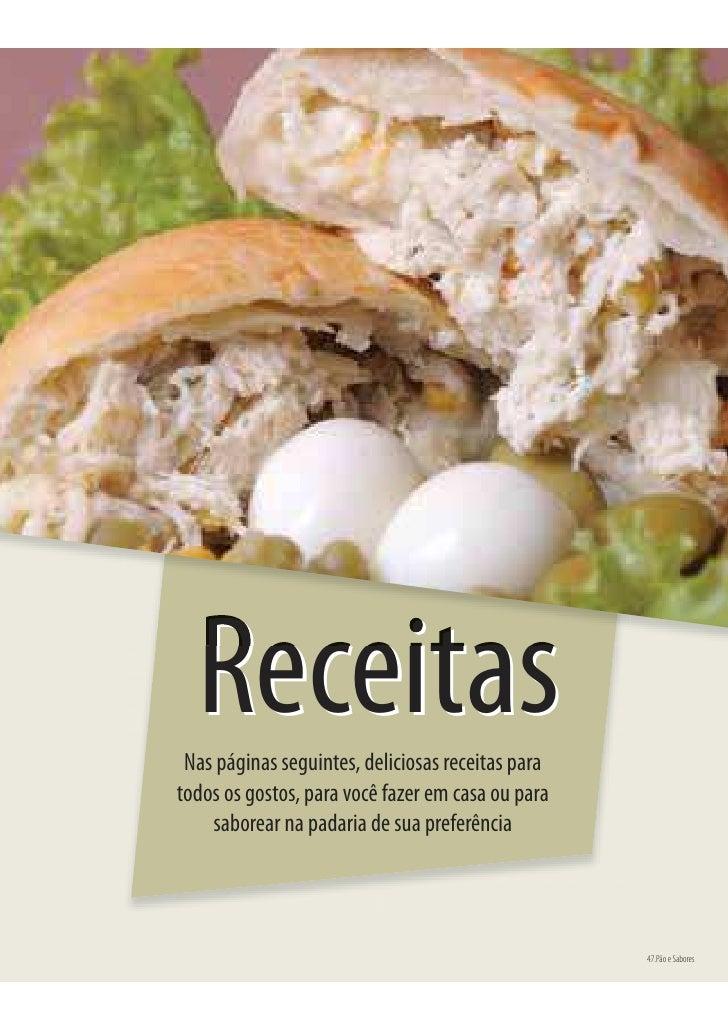 Receitas  Nas páginas seguintes, deliciosas receitas para todos os gostos, para você fazer em casa ou para     saborear na...