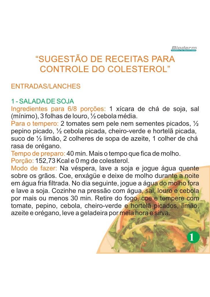 """""""SUGESTÃO DE RECEITAS PARA          CONTROLE DO COLESTEROL"""" ENTRADAS/LANCHES  1 - SALADA DE SOJA Ingredientes para 6/8 por..."""