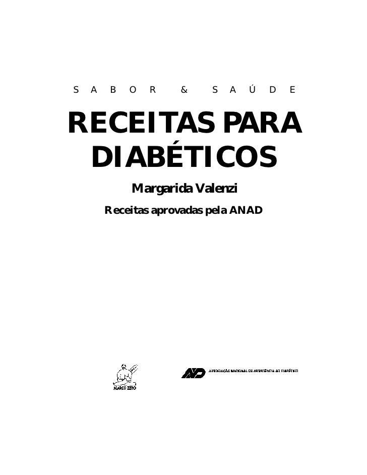 S   A    B   O   R   &     S   A   Ú   D   E    RECEITAS PARA  DIABÉTICOS              Margarida Valenzi         Receitas ...