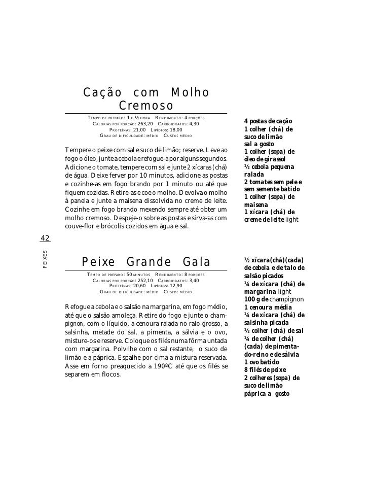 Cação com Molho                     Cremoso                  TEMPO DE PREPARO : 1 E ½ HORA R ENDIMENTO: 4 PORÇÕES         ...