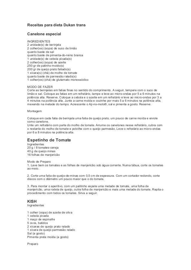 Receitas para dieta Dukan transCanelone especialINGREDIENTES2 unidade(s) de berinjela2 colher(es) (sopa) de suco de limãoq...