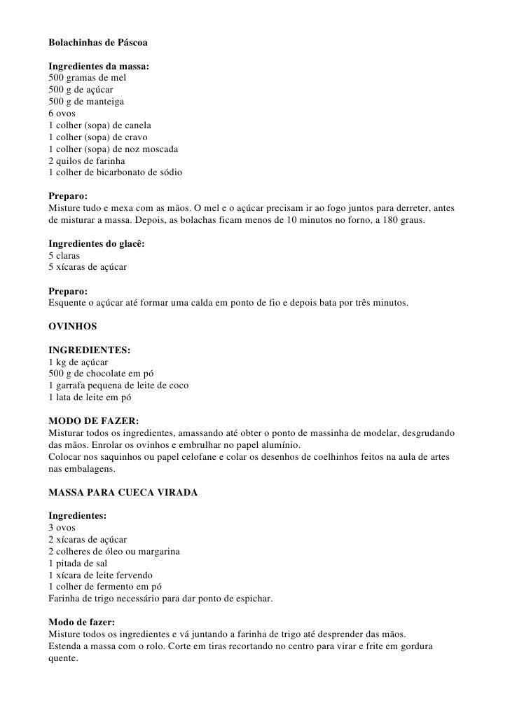 Bolachinhas de Páscoa  Ingredientes da massa: 500 gramas de mel 500 g de açúcar 500 g de manteiga 6 ovos 1 colher (sopa) d...