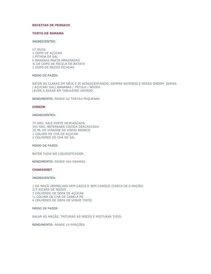 RECEITAS DE PESSACH  TORTA DE BANANA  INGREDIENTES:  07 OVOS 1 COPO DE AÇÚCAR 1 PITADA DE SAL 6 BANANAS PRATA AMASSADAS ¾ ...