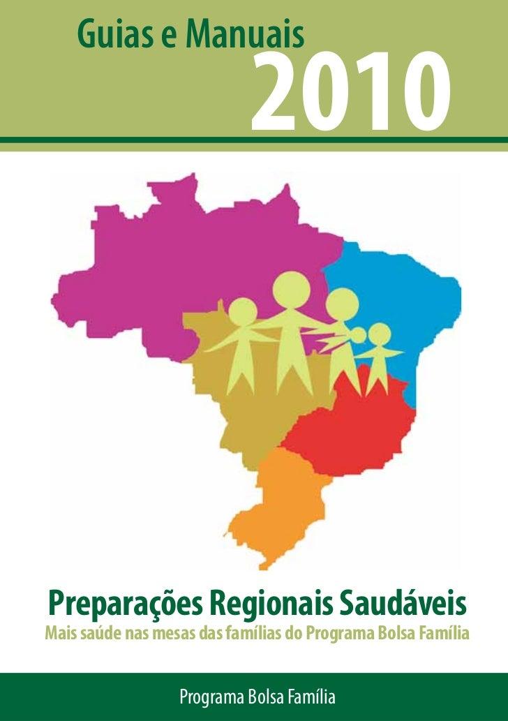 Guias e Manuais                            2010Preparações Regionais SaudáveisMais saúde nas mesas das famílias do Program...