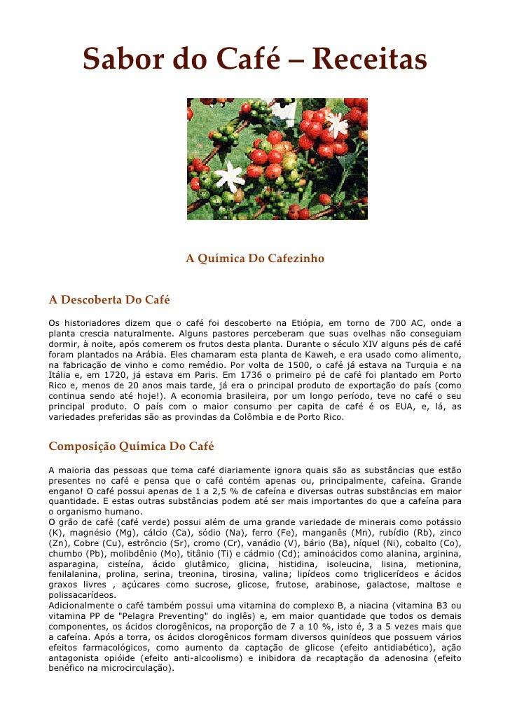 Sabor do Café – Receitas                                     A Química Do Cafezinho   A Descoberta Do Café Os historiadore...