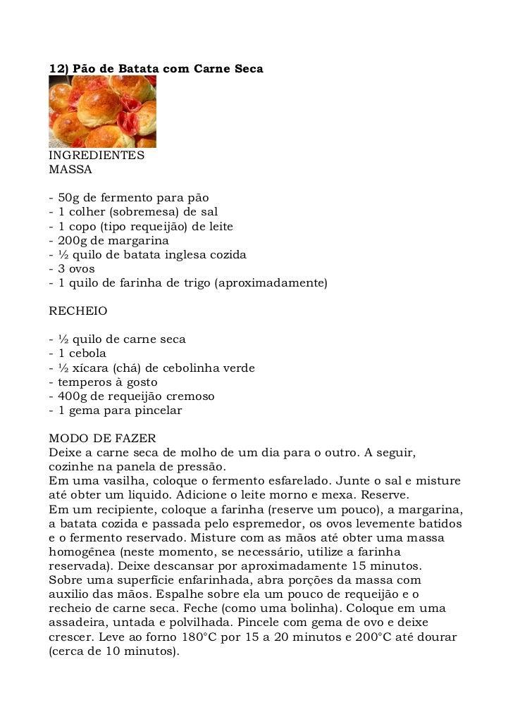 12) Pão de Batata com Carne Seca     INGREDIENTES MASSA  -   50g de fermento para pão -   1 colher (sobremesa) de sal -   ...