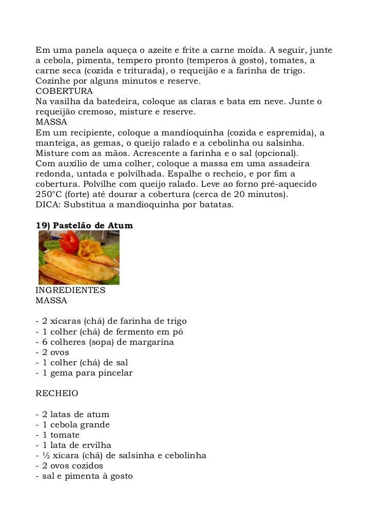 Em uma panela aqueça o azeite e frite a carne moída. A seguir, junte a cebola, pimenta, tempero pronto (temperos à gosto),...