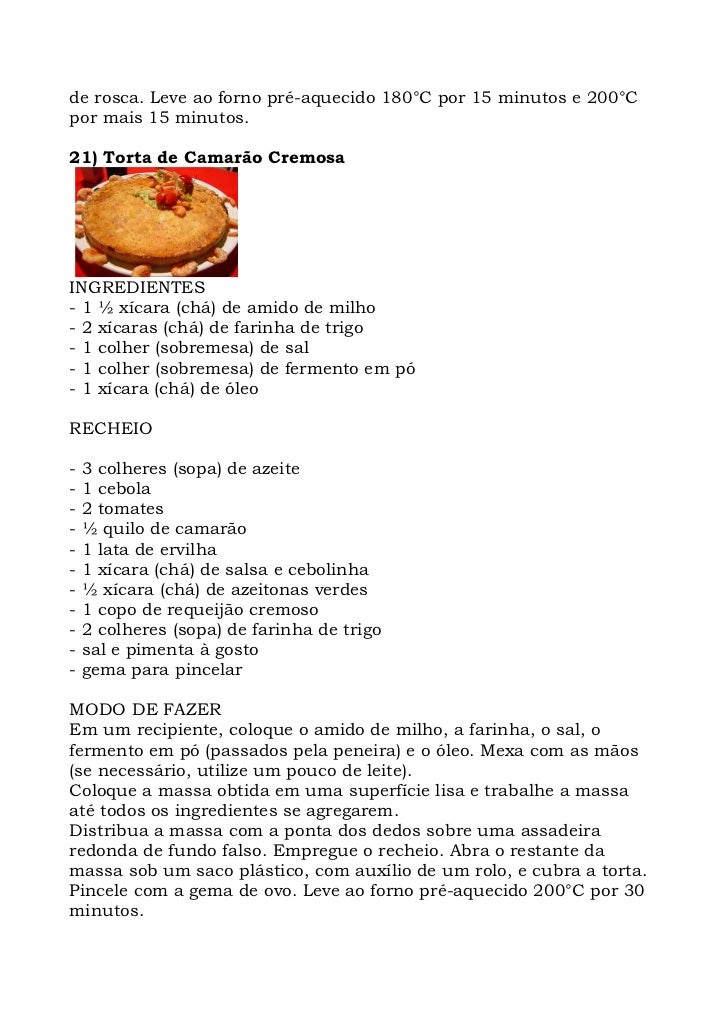 de rosca. Leve ao forno pré-aquecido 180°C por 15 minutos e 200°C por mais 15 minutos.  21) Torta de Camarão Cremosa     I...