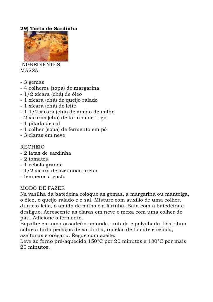 29) Torta de Sardinha     INGREDIENTES MASSA  -   3 gemas -   4 colheres (sopa) de margarina -   1/2 xícara (chá) de óleo ...