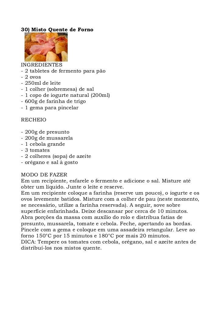 30) Misto Quente de Forno     INGREDIENTES - 2 tabletes de fermento para pão - 2 ovos - 250ml de leite - 1 colher (sobreme...