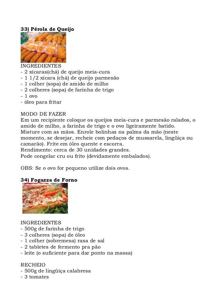 33) Pérola de Queijo     INGREDIENTES - 2 xícaras(chá) de queijo meia-cura - 1 1/2 xícara (chá) de queijo parmesão - 1 col...