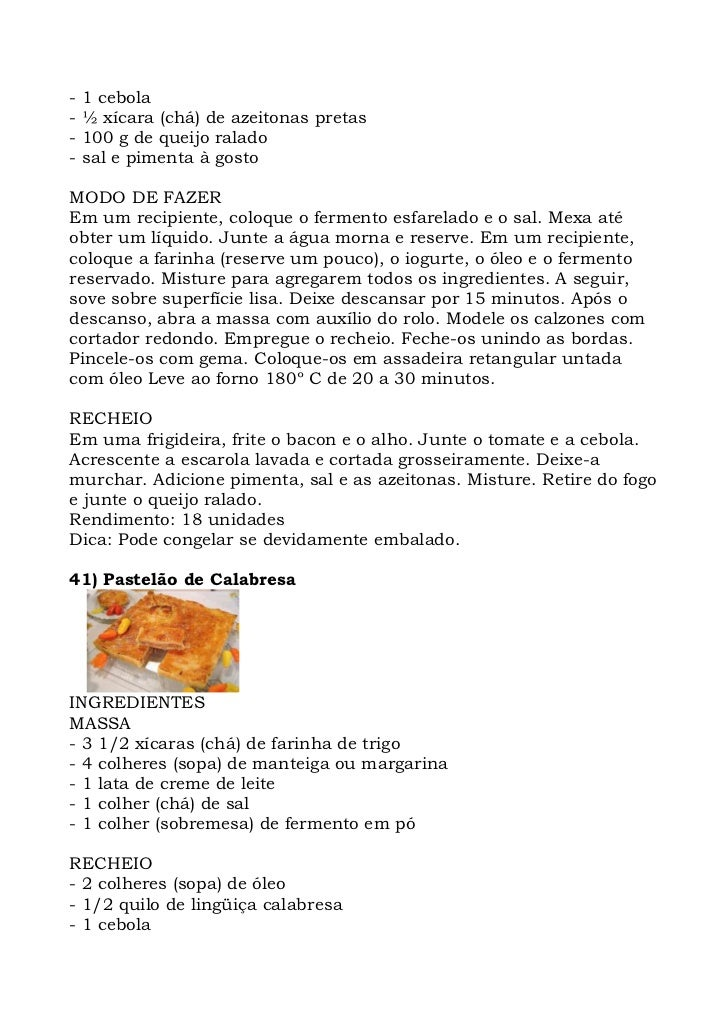 -   1 cebola -   ½ xícara (chá) de azeitonas pretas -   100 g de queijo ralado -   sal e pimenta à gosto  MODO DE FAZER Em...