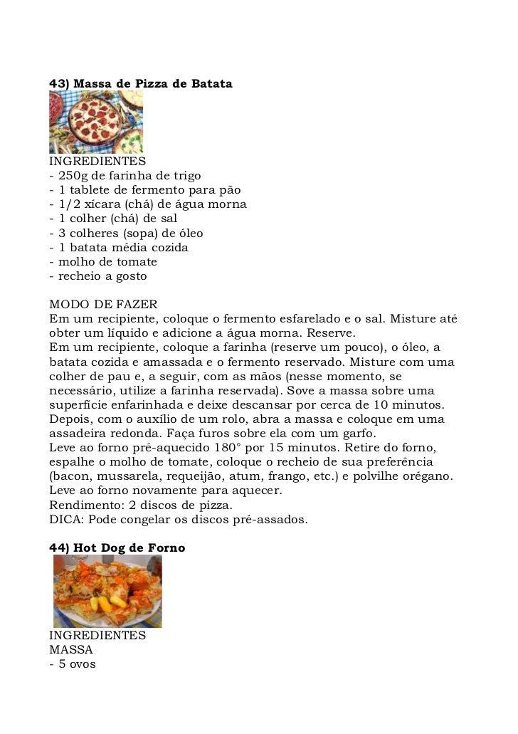 43) Massa de Pizza de Batata     INGREDIENTES - 250g de farinha de trigo - 1 tablete de fermento para pão - 1/2 xícara (ch...