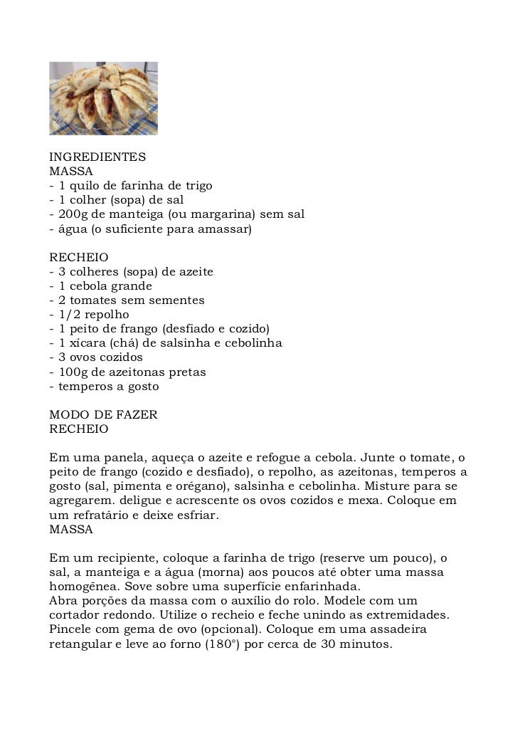 INGREDIENTES MASSA - 1 quilo de farinha de trigo - 1 colher (sopa) de sal - 200g de manteiga (ou margarina) sem sal - água...