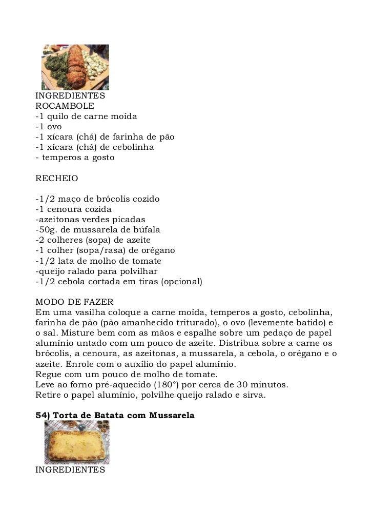 INGREDIENTES ROCAMBOLE -1 quilo de carne moída -1 ovo -1 xícara (chá) de farinha de pão -1 xícara (chá) de cebolinha - tem...
