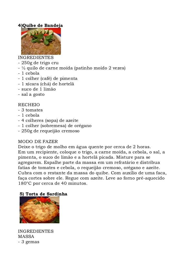 4)Quibe de Bandeja     INGREDIENTES - 250g de trigo cru - ½ quilo de carne moída (patinho moído 2 vezes) - 1 cebola - 1 co...