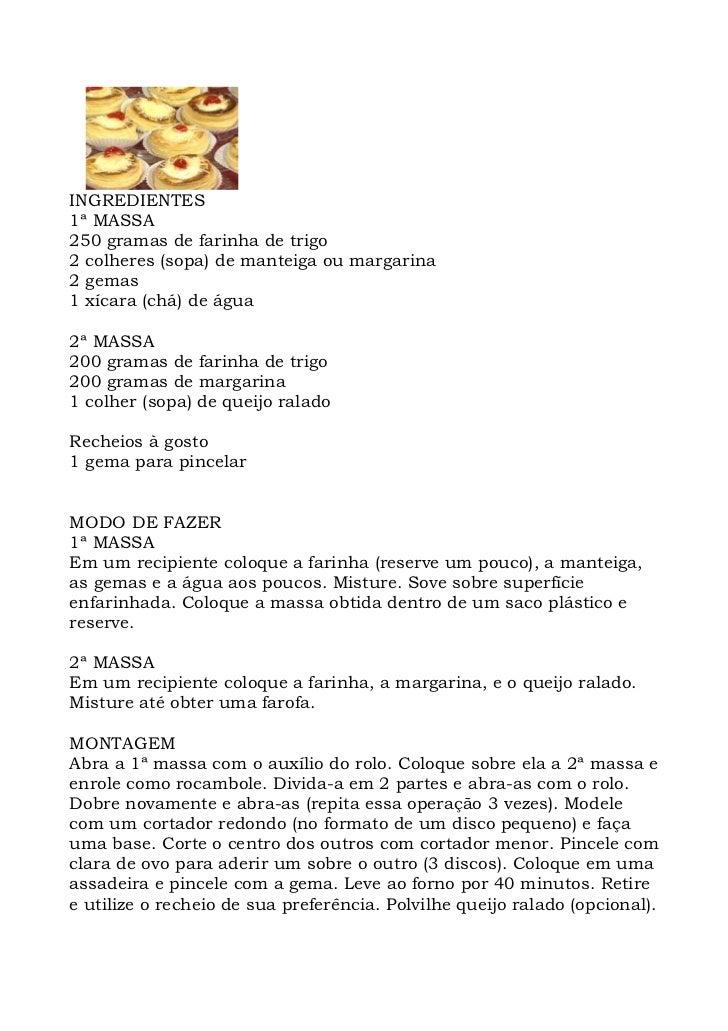 INGREDIENTES 1ª MASSA 250 gramas de farinha de trigo 2 colheres (sopa) de manteiga ou margarina 2 gemas 1 xícara (chá) de ...