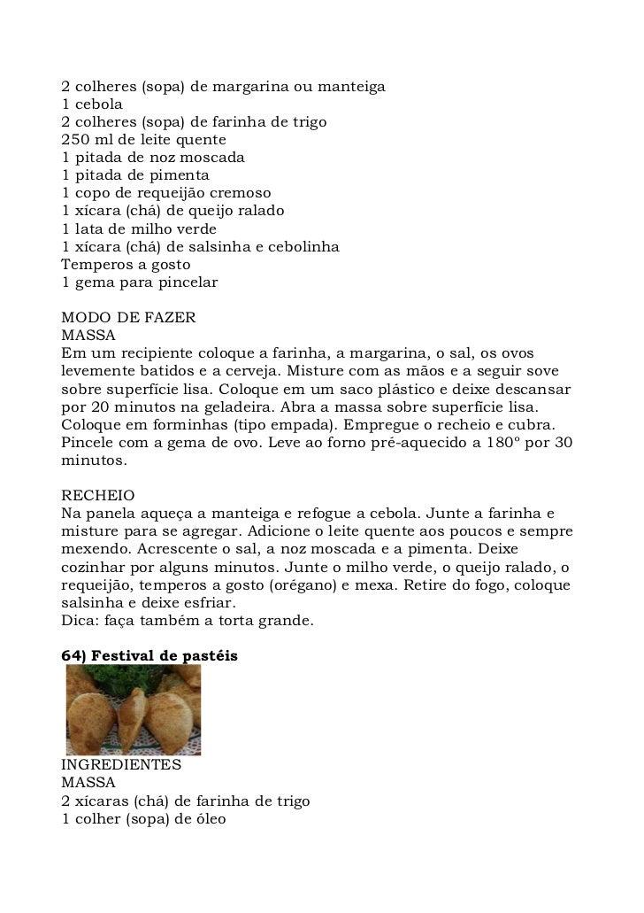 2 colheres (sopa) de margarina ou manteiga 1 cebola 2 colheres (sopa) de farinha de trigo 250 ml de leite quente 1 pitada ...