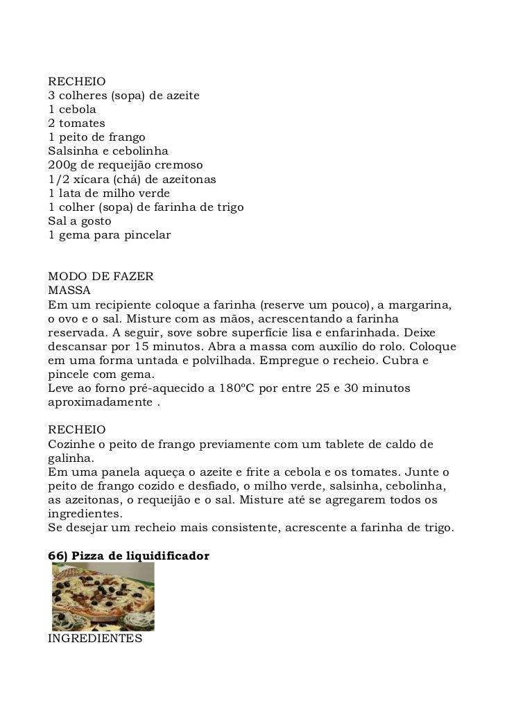 RECHEIO 3 colheres (sopa) de azeite 1 cebola 2 tomates 1 peito de frango Salsinha e cebolinha 200g de requeijão cremoso 1/...