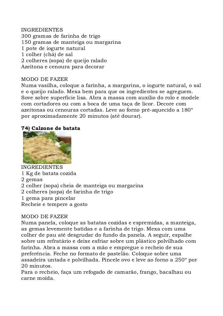 INGREDIENTES 300 gramas de farinha de trigo 150 gramas de manteiga ou margarina 1 pote de iogurte natural 1 colher (chá) d...
