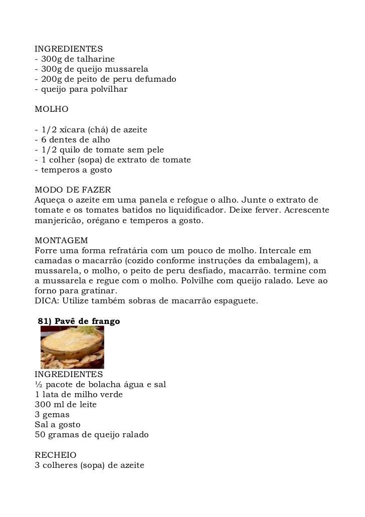 INGREDIENTES - 300g de talharine - 300g de queijo mussarela - 200g de peito de peru defumado - queijo para polvilhar  MOLH...