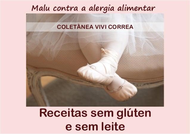 Receitas sem glúten e sem leite Malu contra a alergia alimentar COLETÂNEA VIVI CORREA