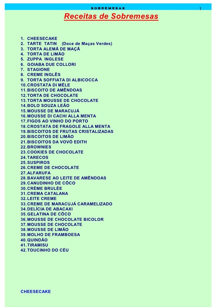 sobremesas    1                 Receitas de Sobremesas1. CHEESECAKE2. TARTE TATIN (Doce de Maças Verdes)3. TORTA ALEMÃ DE ...